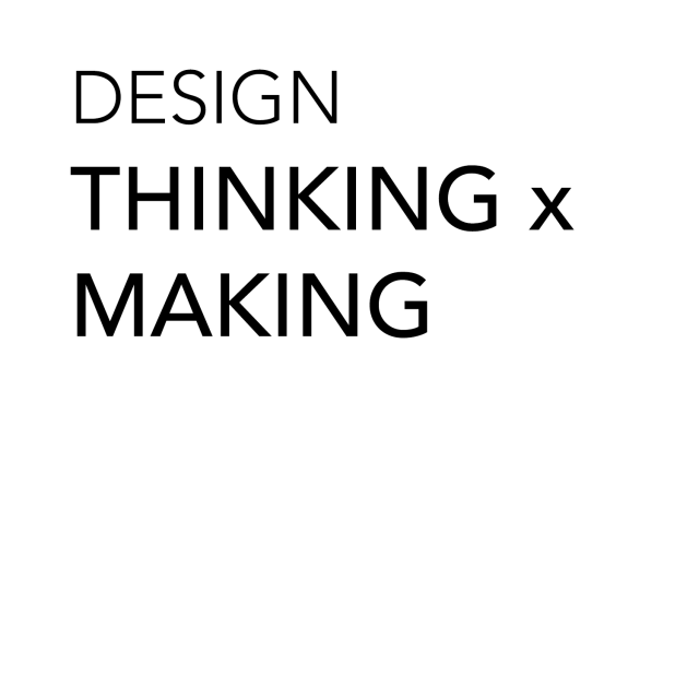 Design-ThinkingxMaking